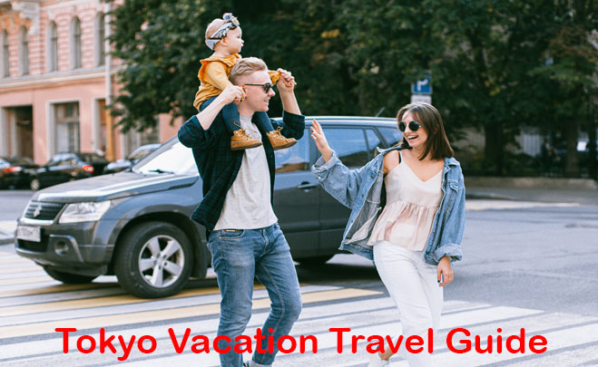Tokyo Vacation Travel Guide