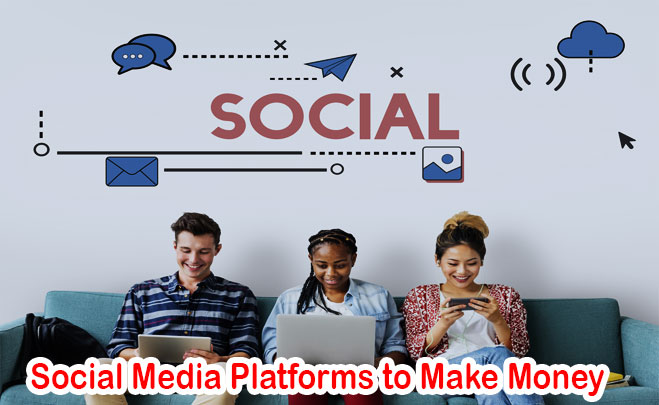 Top 3 Social Media Platforms to Make Money